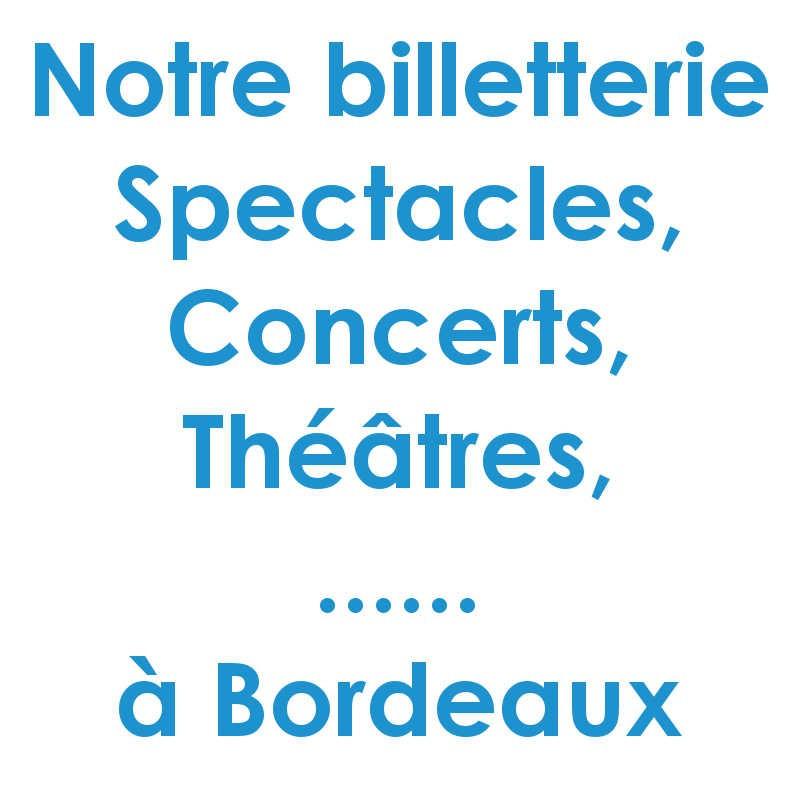 Réduction spectacles et concerts à Bordeaux