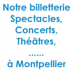 Billetterie Spectacle Concert Montpellier