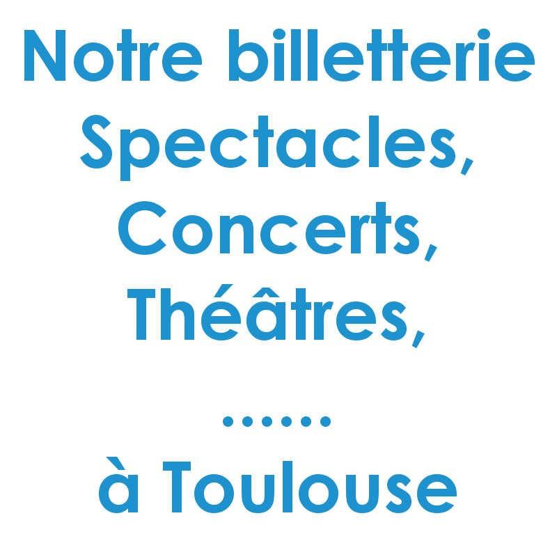 Réduction spectacles et concerts à Toulouse