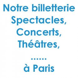 Billetterie Spectacle Concert Paris