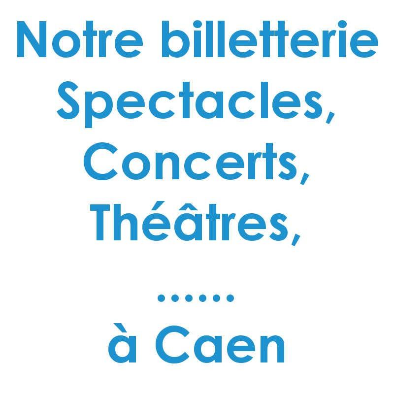 Réduction spectacles et concerts à Caen