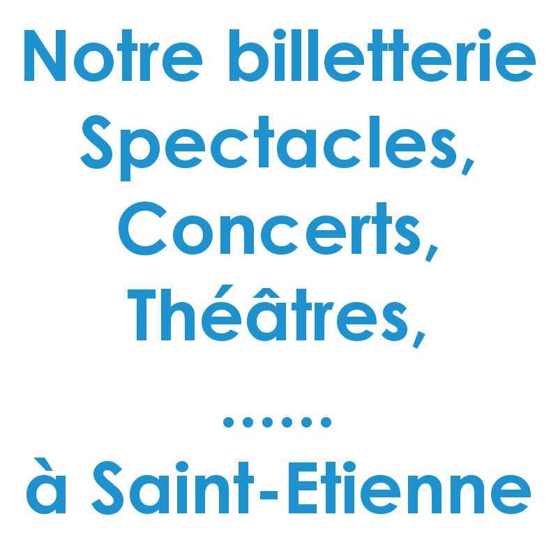 Réduction spectacles et concerts à Saint-Etienne