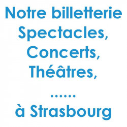 Billetterie Spectacle Concert Strasbourg