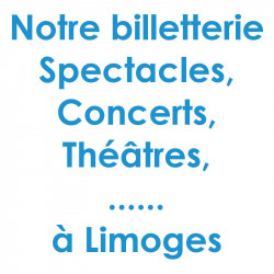 Billetterie Spectacle Concert Limoges