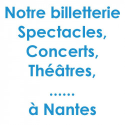 Billetterie Spectacle Concert Nantes