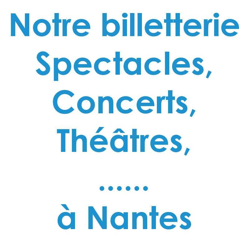 Réduction spectacles et concerts à Nantes