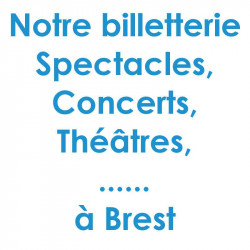 Billetterie Spectacle Concert Brest