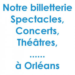 Billetterie Spectacle Concert Orléans