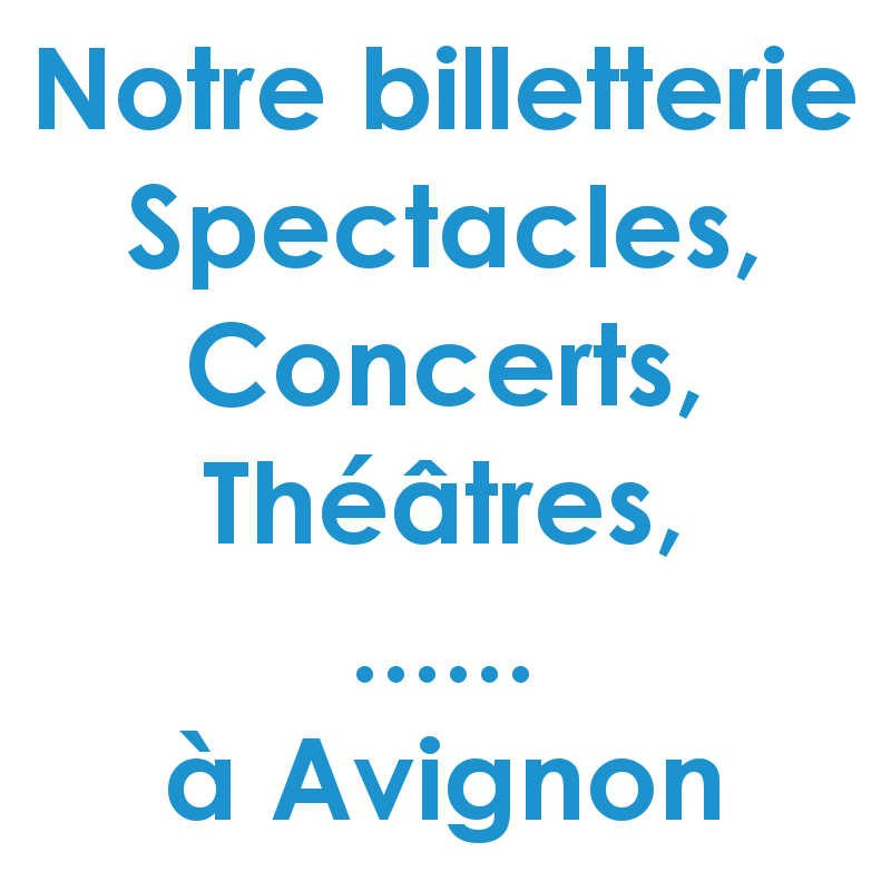 Réduction spectacles et concerts à Avignon