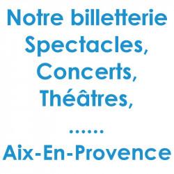 Réduction spectacles et concerts à Aix en Provence