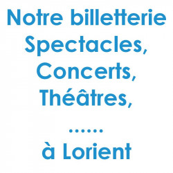 Billetterie Spectacle Concert Lorient