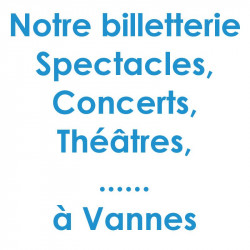 Billetterie Spectacle Concert Vannes