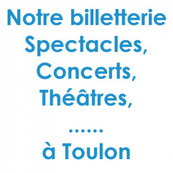 Billetterie Spectacle Concert Toulon