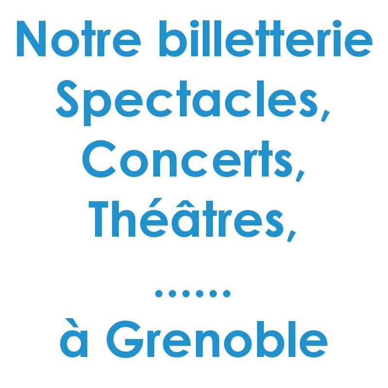 Réduction spectacles et concerts à Grenoble