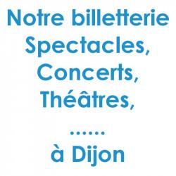 Réduction spectacles et concerts à Dijon