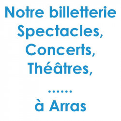 Billetterie Spectacle Concert Arras