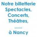 Billetterie Spectacles Nancy réduction billet