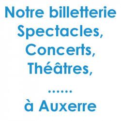 Réduction place spectacle Auxerre