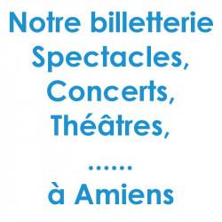 Réduction billet spectacles et Concert à Amiens