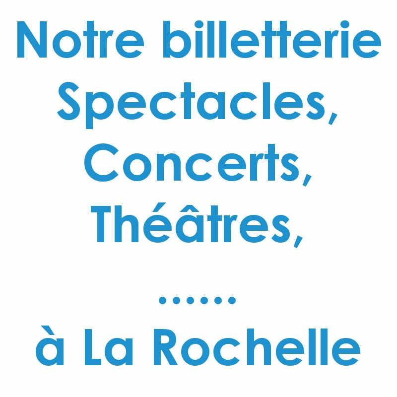 Réduction spectacles et concerts à La Rochelle