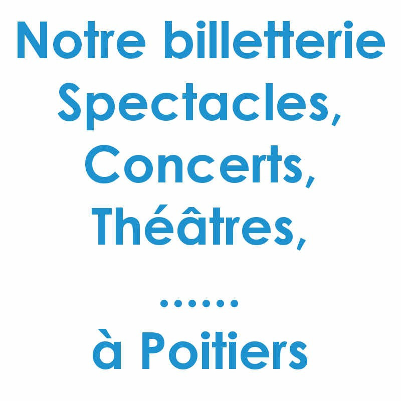 Réduction spectacles et concerts à Poitiers