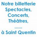 Réduction billet spectacles et Concert à Saint Quentin