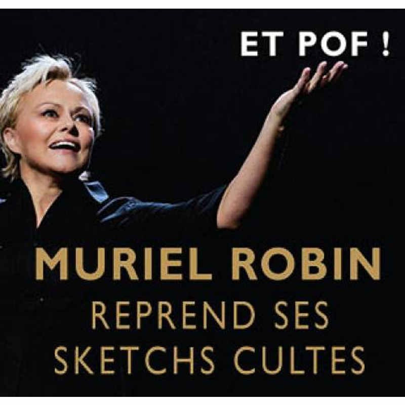 Réduction place spectacle Muriel Robin reprend ses sketchs cultes
