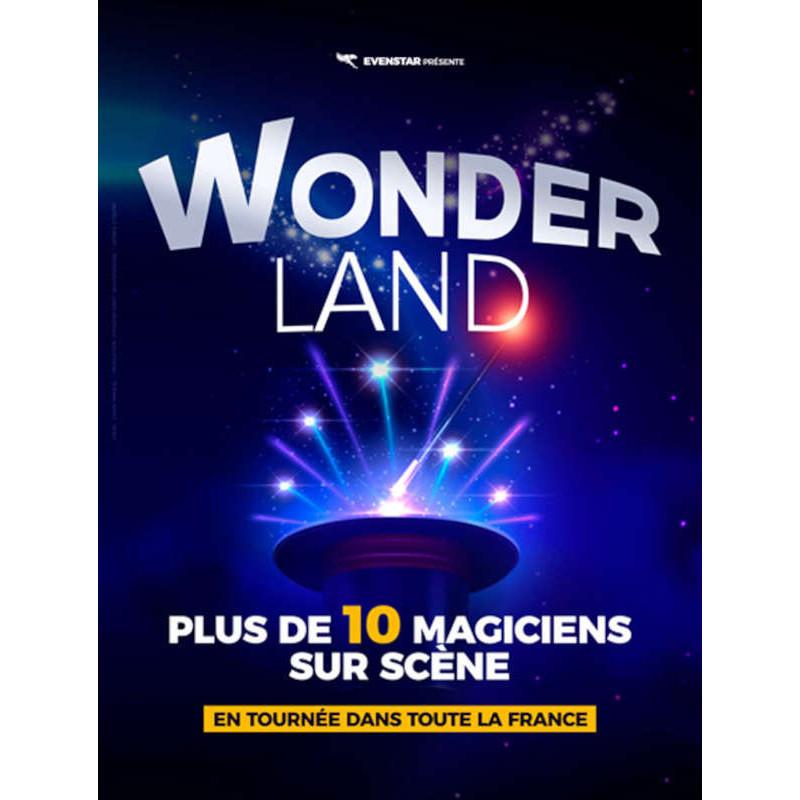réduction billet spectacle Wonderland Magicien